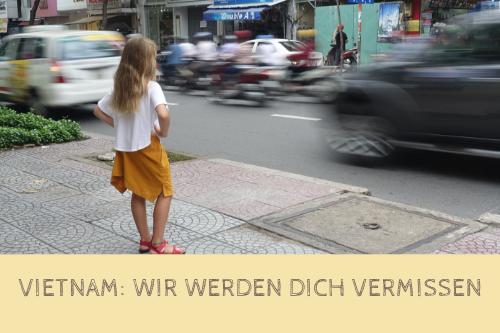 Vietnam - wir werden dich vermissen