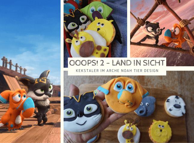 OOOPS! 2 – LAND IN SICHT und eine Anleitung für leckere Kekstaler im Arche-Noah-Tier-Design
