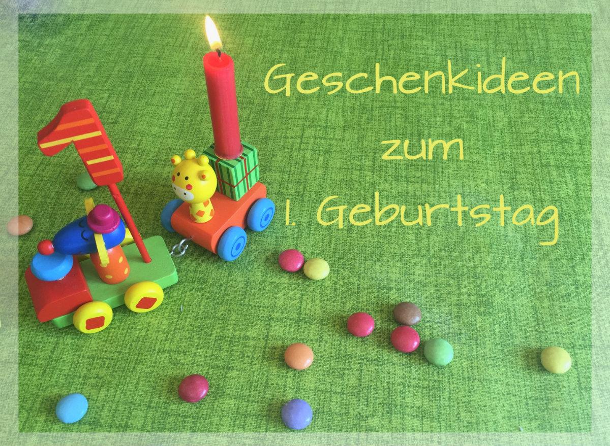 Geschenke Zum 1 Geburtstag