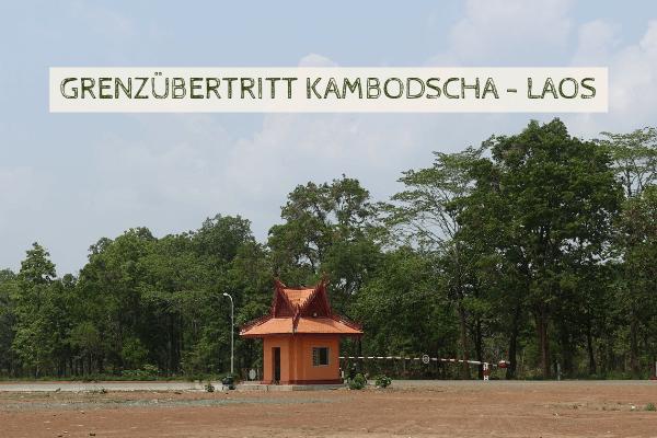 Grenzübertritt auf dem Landweg von Kambodscha nach Laos