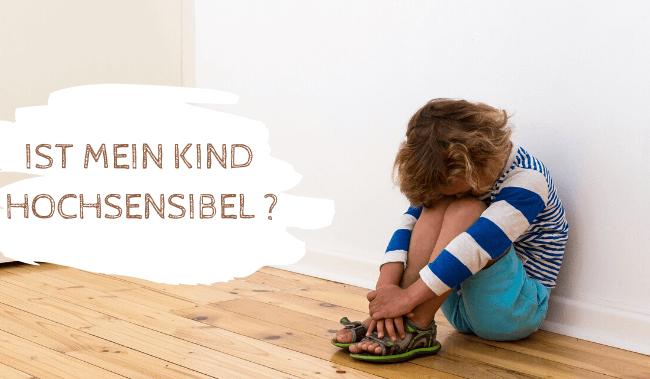 Hochsensibilität bei Kindern erkennen