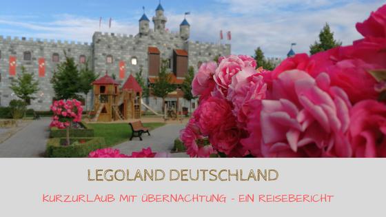 Legoland Deutschland: Erfahrungsbericht über Kurzurlaub mit Kindern