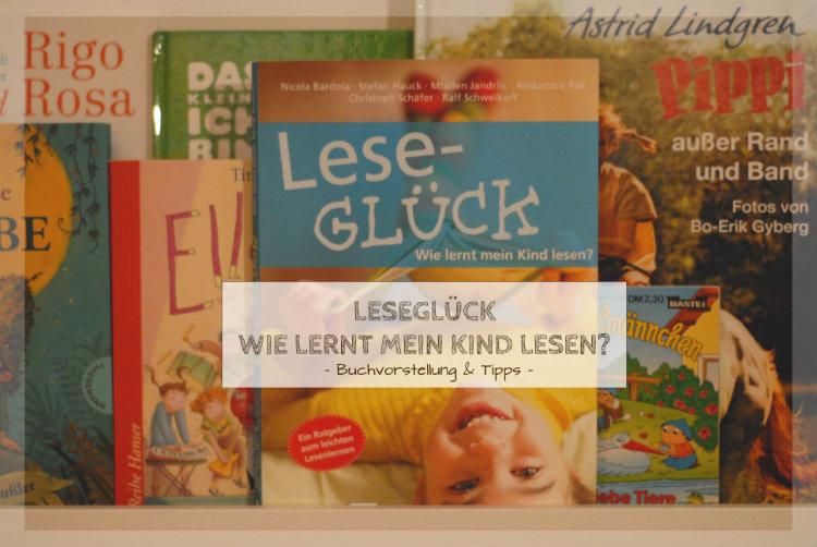 Leseglück. Wie lernt mein Kind lesen?