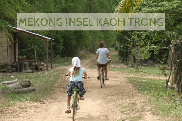 Mekong Insel Kaoh Trong