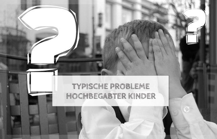 Probleme hochbegabter Kinder und mögliche Symptome