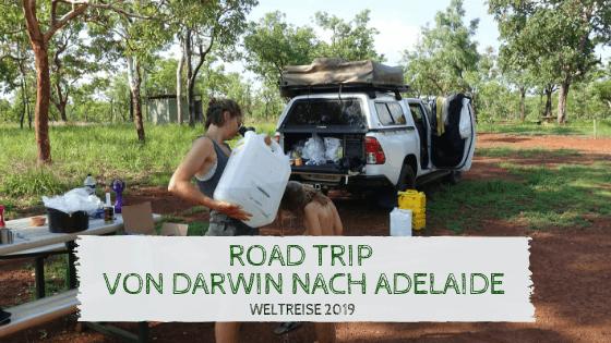 Road Trip durch Australien von Darwin nach Adelaide