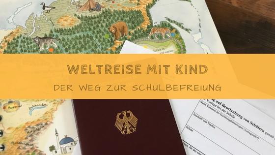 Weltreise mit schulpflichtigem Kind - Schulbefreiung?