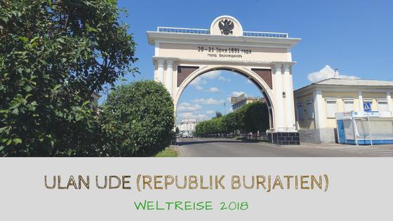 Reisebericht Ulan Ude (Burjatien)