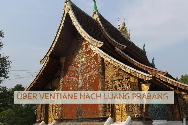Über Vientiane nach Luang Prabang in Laos
