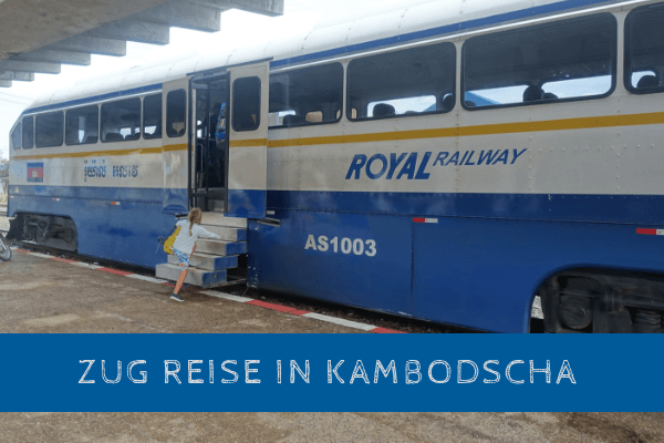 Mit dem Zug durch Kambodscha reisen